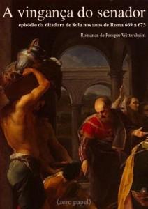 Baixar A vingança do senador (Episódio da ditadura de Sula nos anos de Roma 669 a 673) pdf, epub, eBook