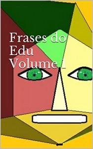Baixar Frases do Edu Volume 1: Pensando a vida pdf, epub, ebook