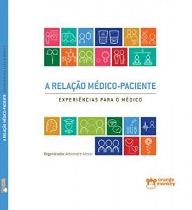 Baixar A relação médico-paciente: experiências para o médico pdf, epub, eBook