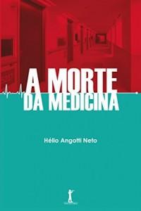 Baixar A Morte da Medicina pdf, epub, eBook