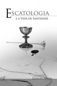 Baixar Escatologia e a Vida de Santidade pdf, epub, eBook