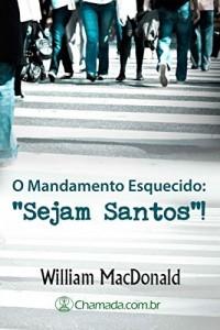 """Baixar O Mandamento Esquecido: """"Sejam Santos"""" pdf, epub, eBook"""