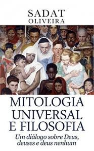 Baixar Mitologia Universal e Filosofia: Um diálogo sobre Deus, deuses e deus nenhum pdf, epub, eBook