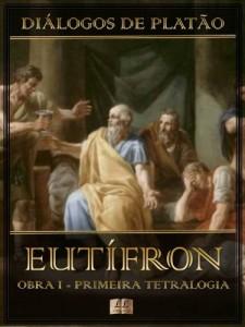 Baixar Diálogos de Platão – Eutífron – Obra I da Primeira Tetralogia (Diálogos de Platão – Primeira Tetralogia Livro 1) pdf, epub, eBook