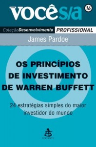 Baixar Os princípios de investimento de Warren Buffet: 24 estratégias simples do maior investidor do mundo (Você S/A Livro 16) pdf, epub, eBook