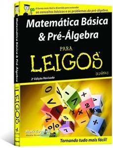 Baixar Matemática Básica e Pré-Álgebra Para Leigos pdf, epub, eBook