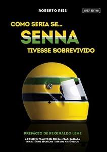Baixar Como seria se… Senna tivesse sobrevivido pdf, epub, eBook