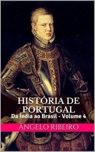 Baixar História de Portugal: Da Índia ao Brasil – Volume 4 pdf, epub, eBook