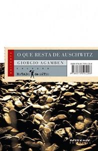 Baixar O que resta de Auschwitz: O arquivo e a testemunha [Homo Sacer, III] (Coleção Estado de Sítio) pdf, epub, eBook