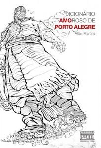 Baixar Dicionario Amoroso de Porto Alegre pdf, epub, eBook