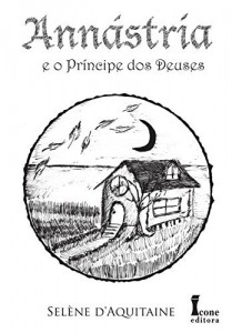 Baixar Annástria e o Príncipe dos Deuses (Trilogia Annástria Livro 1) pdf, epub, eBook