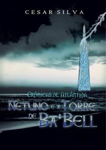 Baixar Crônicas de Atlântida: Netuno e a Torre de Ba'Bell pdf, epub, eBook