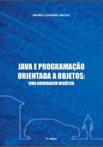 Baixar JAVA E PROGRAMAÇÃO ORIENTADA A OBJETOS: UMA ABORDAGEM DIDÁTICA pdf, epub, ebook