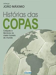 Baixar História das Copas – Craques e técnicos no maior torneio do mundo pdf, epub, eBook
