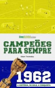 Baixar Campeões para Sempre – 1962: A História, os Gols, a Conquista pdf, epub, eBook