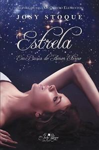Baixar Estrela – Em Busca do Amor Eterno: A eternidade não é tempo bastante quando se busca pelo amor pdf, epub, eBook