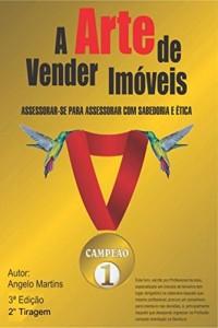 Baixar A ARTE DE VENDER IMÓVEIS: ASSESSORAR-SE PARA ASSESSORAR COM SABEDORIA E ÉTICA pdf, epub, eBook