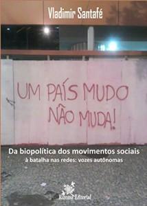 Baixar Da biopolítica dos movimentos sociais à batalha nas redes: vozes autônomas pdf, epub, eBook