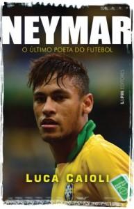 Baixar Neymar: O último poeta do futebol pdf, epub, eBook