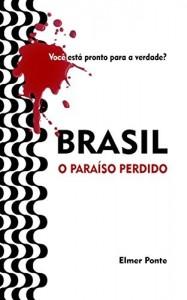 Baixar Brasil, O Paraíso Perdido: Você está pronto para a verdade? pdf, epub, eBook
