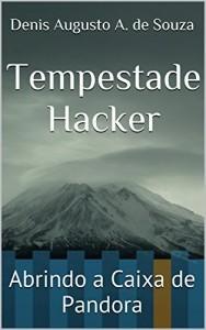 Baixar Tempestade Hacker: Abrindo a Caixa de Pandora pdf, epub, eBook
