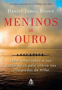 Baixar Meninos de ouro: Nove americanos e sua busca épica pela vitória nas Olimpíadas de Hitler pdf, epub, eBook