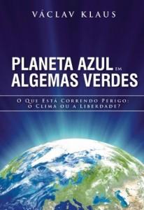 Baixar Planeta Azul em Algemas Verdes – O que está correndo perigo: o clima ou a liberdade? pdf, epub, eBook