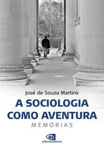 Baixar Sociologia como Aventura, A: Memórias pdf, epub, eBook