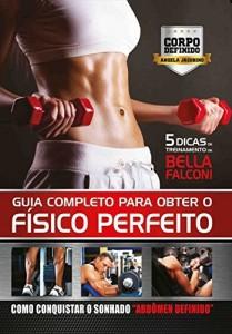 Baixar Guia Completo Para Obter o Físico Perfeito: Corpo Definido pdf, epub, eBook
