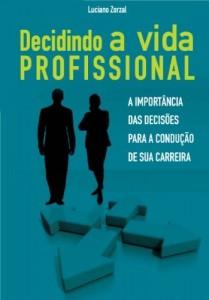 Baixar Decidindo a vida profissional: A importância das decisões para a condução de sua carreira pdf, epub, eBook