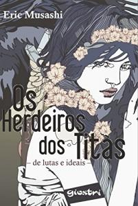 Baixar Os Herdeiros dos Titãs: De Lutas e Ideais pdf, epub, eBook