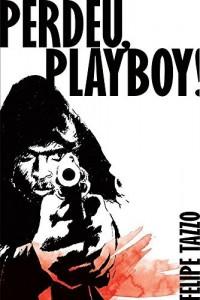 Baixar Perdeu, Playboy! pdf, epub, ebook
