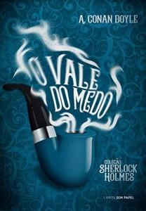 Baixar O Vale do Medo: Uma Aventura de Sherlock Holmes (Coleção Sherlock Holmes Livro 7) pdf, epub, ebook