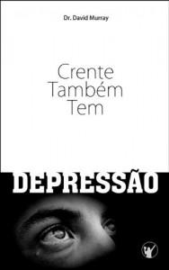 Baixar Crente Também Tem Depressão pdf, epub, eBook