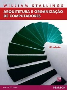 Baixar Arquitetura e organização de computadores, 8ed pdf, epub, eBook