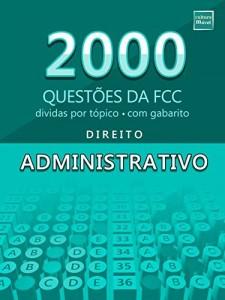 Baixar 2000 Questões da FCC sobre Direito Administrativo pdf, epub, eBook