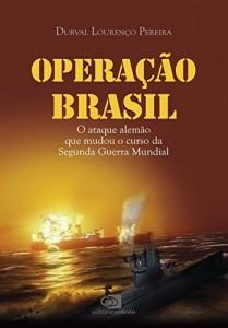 Baixar Operação Brasil: o ataque alemão que mudou o curso da Segunda Guerra Mundial pdf, epub, eBook