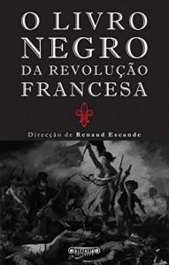 Baixar O Livro Negro da Revolução Francesa pdf, epub, ebook