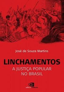 Baixar Linchamentos: a justiça popular no Brasil pdf, epub, eBook