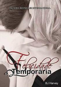 Baixar Felicidade Temporaria (Bliss Livro 1) pdf, epub, eBook