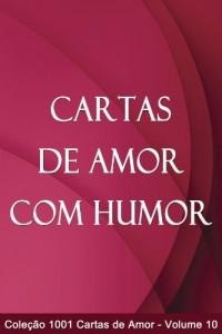 Baixar Cartas de Amor com Humor (1001 Cartas de Amor) pdf, epub, eBook