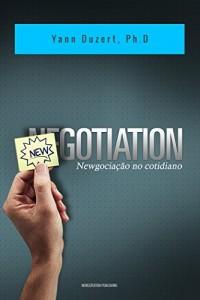 Baixar Newgotiation: Newgociação no cotidiano pdf, epub, ebook