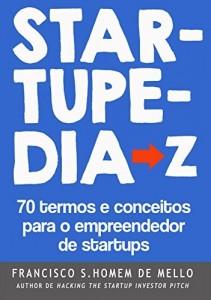 Baixar Startupedia: 70 Termos e Conceitos Essenciais Para o Empreendedor de Startups pdf, epub, eBook