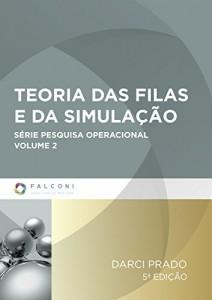 Baixar Teoria das filas e da simulação: 2 (Série Pesquisa Operacional) pdf, epub, eBook