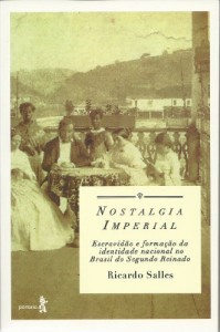 Baixar Nostalgia imperial: Escravidão e formação da identidade nacional no Brasil do Segundo Reinado: 1 pdf, epub, ebook