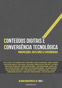 Baixar Conteúdos digitais e convergência tecnológica: Prospecções, reflexões e experiências pdf, epub, eBook