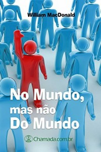 Baixar No Mundo, Mas Não Do Mundo pdf, epub, eBook