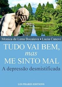 Baixar Tudo vai bem, mas me sinto mal: A depressão desmistificada (Cansou de viver ? Livro 1) pdf, epub, ebook