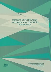 Baixar Práticas de modelagem matemática na educação matemática pdf, epub, eBook