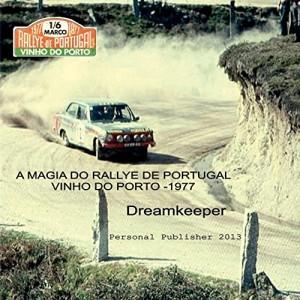Baixar A magia do Rallye de Portugal – Vinho do Porto 1977: O melhor Rallye do mundo (Photo Travel Livro 2) pdf, epub, ebook